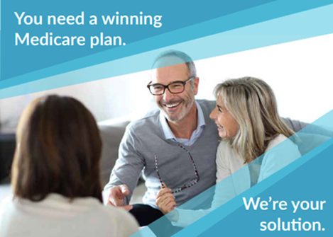You need a winning Medicare plan. We're your solution.